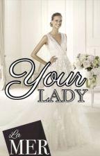 Your Lady by lamerphoenixabia
