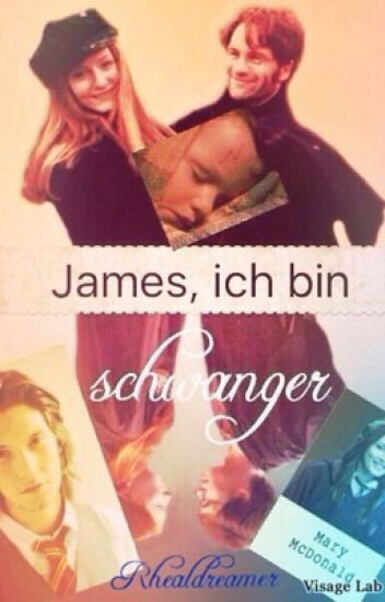 James, I'm pregnant (German Harry Potter Fanfiction)