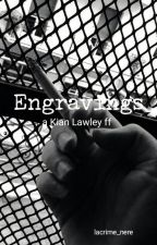 Engravings|| K.L. by xajwii