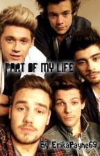 Part of my life | 1D- SK| SLOW UPDATE by ErryPayne