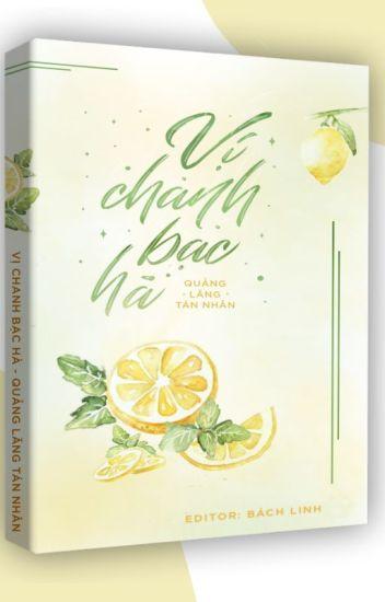 [BHTT - Edit hoàn] Vị Chanh Bạc Hà - Nghiễm Lăng Tán Nhân