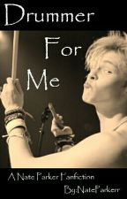 Drummer for me// Nate Parker Fanfiction by natesnose