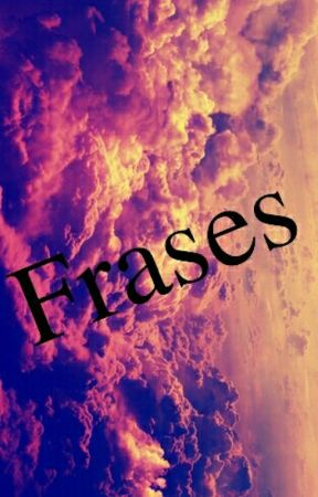 Frases!! by Paula_LR