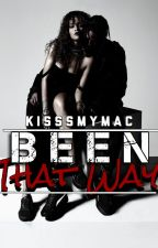 Been That Way(Urban) by KisssMyMAC