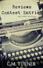 Reviews, Contest Entries, and Other Writings by _cmturner_