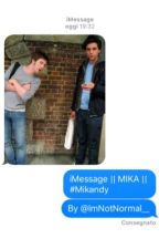 iMessage || MIKA || #Mikandy by ImNotNormal__