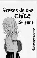 Frases de una Chica Solitaria by ChweToyi