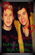 My Two Lovers (Harry Styles and Niall Horan Fanfic) by 5Secondssof1D_