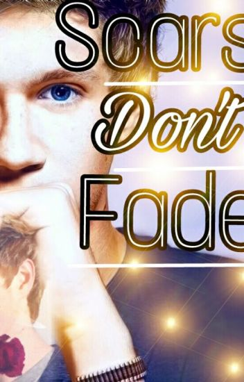 Scars Don't fade (Niall horan fanfic)