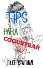 Tips para coquetear by Kiediswoman