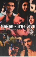 Manan, true love. [ON HOLD] by Tia_jayde