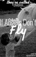 If Angels Don't Fly by -Cobalt-