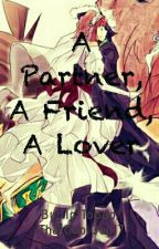A Partner, A Friend, A Lover by NotToBad