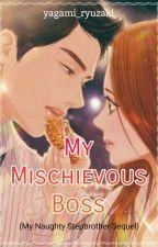 My Mischievous Boss [MNS Sequel] by yagami_ryuzaki