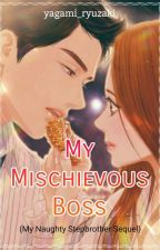 My Mischievous Boss (Book 2) by yagami_ryuzaki