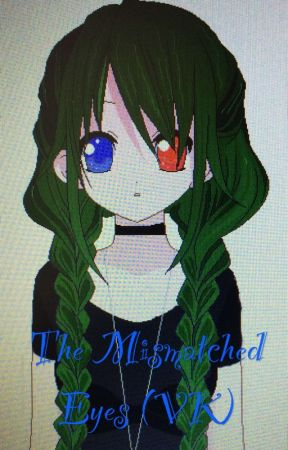 The Mismatched Eyes (VK) by SoprAlto26