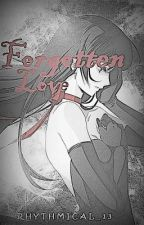 Forgotten Love by Rhythmical_13