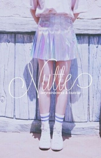 Nutte || Larry Stylinson (w/ louistar)