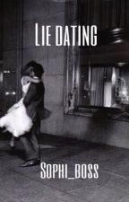 Lie dating by sophi_boss