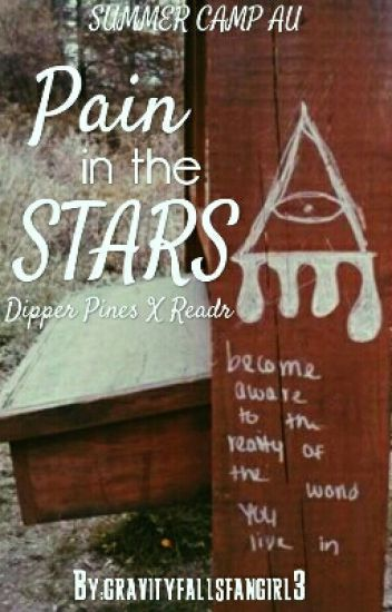 Pain in the Stars (Dipper Pines x Reader)