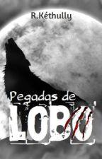 Pegadas de LOBO - Livro I by RKethully