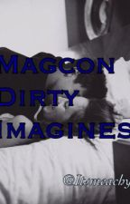 *Dirty Magcon Imagines* by itsmeachy