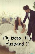 my boss is my husband ,!! by syrahinsyrah_
