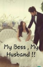 My Boss , My Husband ! by ensyrhh__