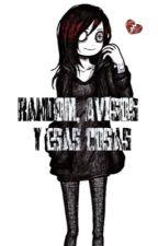 Random, avisos y esas cosas by Haine-524