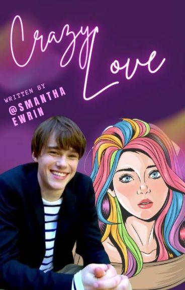 Crazy Love (Prince Ben Love Story)