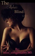 The Alpha's Blind Mate by miss_congeniality385