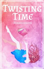 Twisting Time by Aikahisakatu