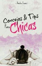 Consejos & Tips Para Chicas by Amelia_Evans