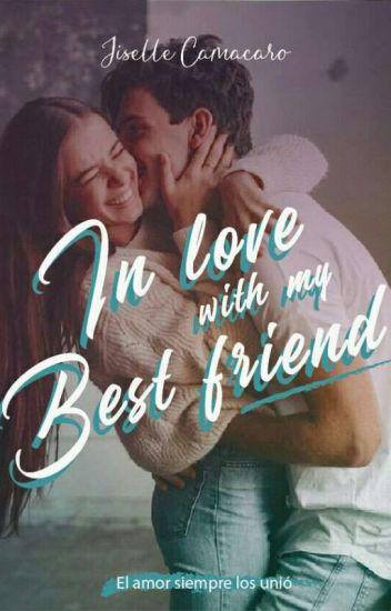 Enamorada de mi mejor amigo[EDITANDO]