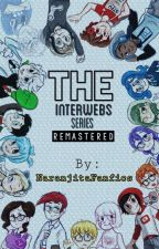 IN EDITING PROCESS /// World Of The Interwebs (A fanfic of The Interwebs series) by NaranjitaFanfics