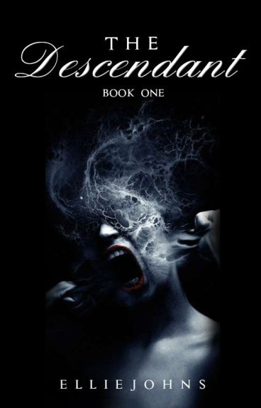 The Descendant (Book One) by elliejohns