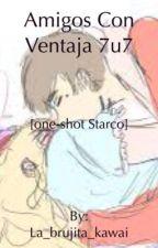 Amigos con ventaja  7u7 [Starco] by la_brujita_kawai