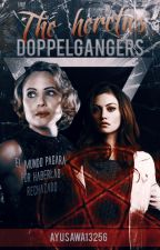 The  Heretics Doppëlgangers|The Originals Fanfic|Proximamente by Ayusawa13256