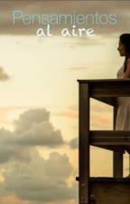 Pensamientos al aire by GreysiJhazmin