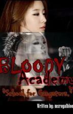 Bloody Academy (On-Going) by MsRoyalBlood