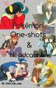 Pokemon One shots *under editing*  by I_need_jesus