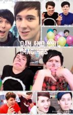 Dan and Phil Imagines by hipsterishfangirl