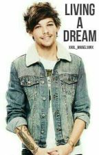Living The Dream - L.T (1D Fanfic) by xKol_Mikaelsonx