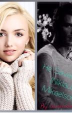 He Saved Me (Niklaus Mikaelson) **ON HOLD** by kadelle_15