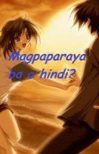 Magpaparaya ba ako o Hindi? by itsamber16