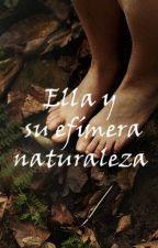 Ella y su efímera naturaleza by Andreevs_