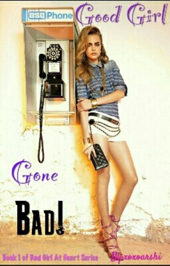 Good Girl Gone Bad (BOOK 1)