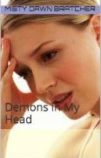 Demons In My Head by Authormistydawn