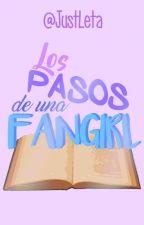 Los pasos de una fangirl by JustLeta