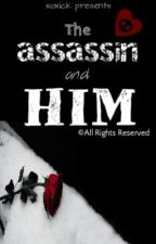 The Assassin and Him by xoxick